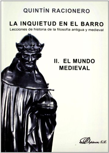 9788490311646: La inquietud en el barro / The concern in the mud: Lecciones de historia de la filosofía antigua y medieval. Tomo II. El mundo medieval / Lessons of ... philosophy. Volume I (Spanish Edition)