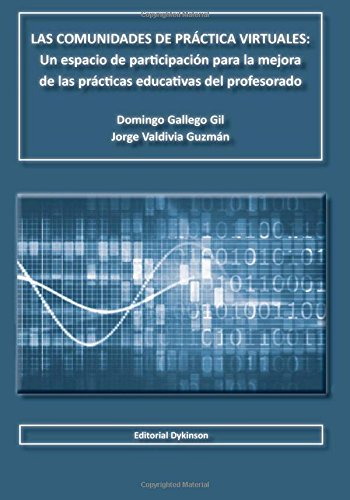 9788490314050: Las comunidades de práctica virtuales: Un espacio de participación para la mejora de las prácticas educativas del profesorado (Spanish Edition)