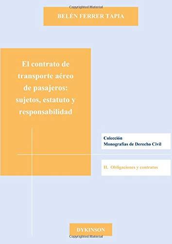9788490314333: El contrato de transporte aéreo de pasajeros. Sujetos, estatuto y responsabilidad (Spanish Edition)