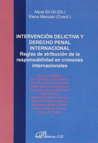 9788490316238: Intervención delictiva y derecho penal internacional: reglas de atribución de la responsabilidad en crímenes internacionales