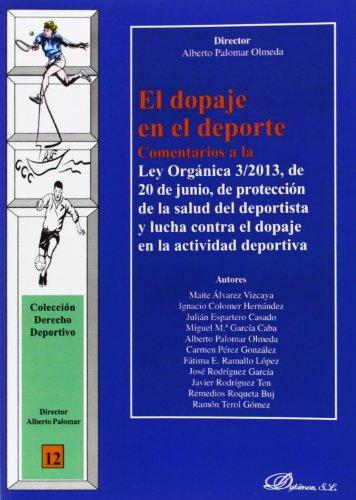 9788490316368: Dopaje en el deporte,El. Comentarios a la Ley Orgánica 3/2013 de 20 de Junio (Derecho Deportivo)