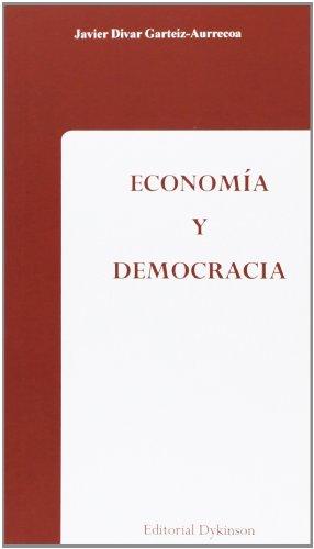 Economía y democracia (Paperback): Javier Divar Garteiz-Aurrecoa