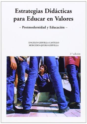 Postmodernidad y educación II : estrategias didácticas: Ángeles Gervilla Castillo,