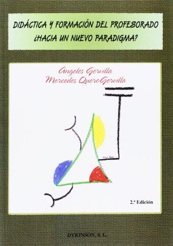 Didáctica y formación del profesorado : ¿hacia: Ángeles Gervilla Castillo,