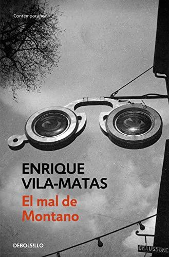 El Mal De Montano / Montano'S Illness: Enrique Vila-Matas