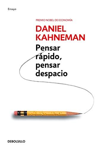 Pensar Rapido, Pensar Despacio = Thinking, Fast and Slow (Psicologia (Debolsillo)): Kahneman, ...