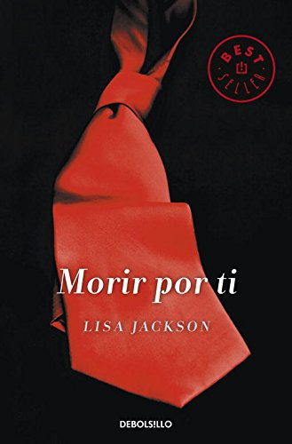 Morir por ti / See How She Dies (Spanish Edition) (8490323216) by Lisa Jackson