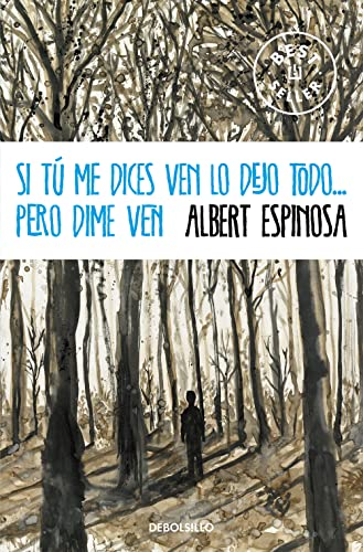 9788490323441: Si tú me dices ven lo dejo todo... / If you tell me to come I abandon everything...but tell me to come (Spanish Edition)