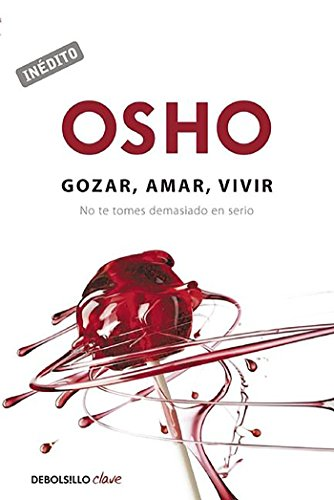 9788490324554: Gozar, amar, vivir / Enjoy, Love, Live (Debolsillo Clave) (Spanish Edition)