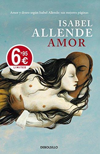 9788490325544: Amor: Amor y deseo según Isabel Allende. Sus mejores páginas