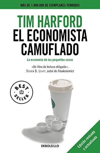 9788490329283: El economista camuflado (edición revisada y actualizada): La economía de las pequeñas cosas (BEST SELLER)