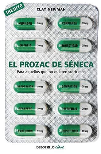 9788490329573: El prozac de Séneca: Para aquellos que no quieren sufrir más (Clave)