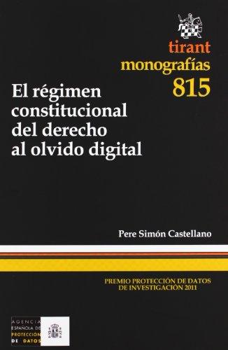 9788490330050: El régimen constitucional del derecho al olvido digital