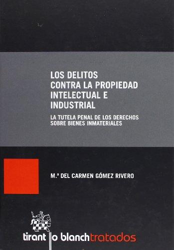 9788490330708: Los delitos contra la propiedad intelectual e industrial