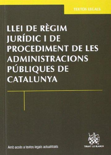 9788490332139: Llei de règim jurídic i de procediment de les administracions públiques de Catalunya 1ª Ed. 2012 (Textos Legales)