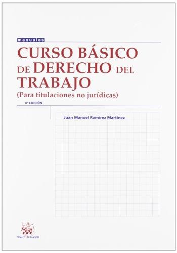 9788490333464: CURSO BÁSICO DE DERECHO DEL TRABAJO (PARA TITULACIONES NO JURÍDICAS) (8ª ED. 201