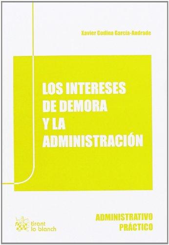9788490334294: Los Intereses de Demora y la Administración (Administrativo práctico)