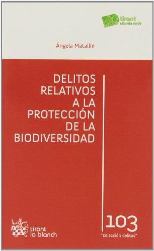 9788490335895: Delitos relativos a la protección de la biodiversidad (Los Delitos)