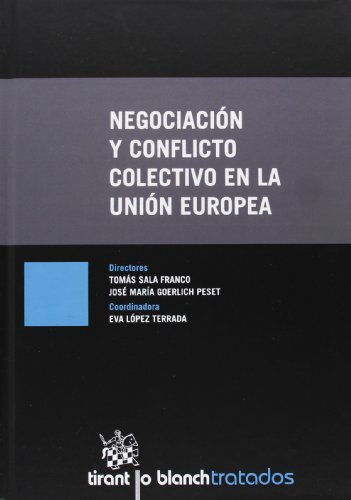 9788490336540: Negociación y conflicto colectivo en la Unión Europea