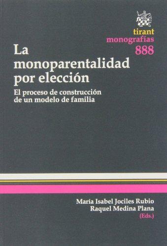 9788490336663: La monoparentalidad por elección (Monografías)