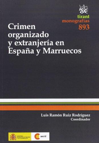 9788490339435: Crimen organizado y extranjería en España y Marruecos (Monografías)