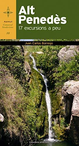 9788490340097: Alt Penedès: 17 excursions a peu (Azimut Comarcal, Sèrie A peu)