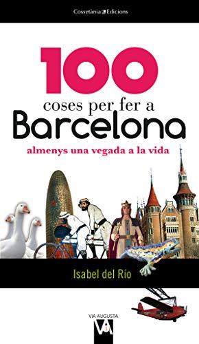 9788490341018: 100 coses per fer a Barcelona: almenys una vegada a la vida