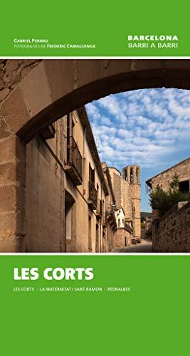 9788490341698: Les Corts (Barcelona barri a barri)