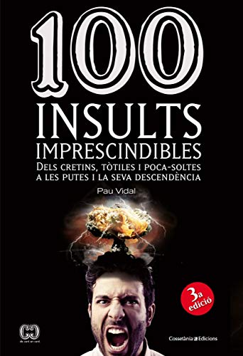 9788490341896: 100 Insults Imprescindibles (De 100 en 100)
