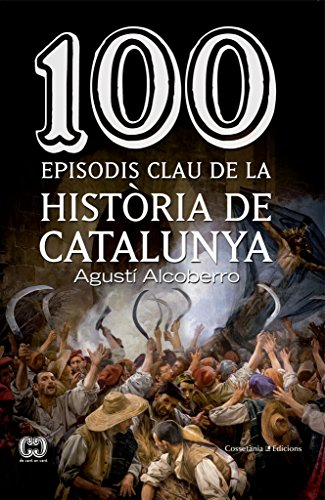 9788490343449: 100 episodis clau de la història de Catalunya: 33 (De 100 en 100)