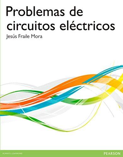 Problemas de circuitos eléctricos: Jesus Fraile Mora