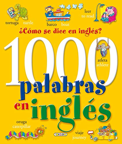 9788490370650: 1000 Palabras En Inglés. ¿Cómo Se Dice En Inglés? (Libros para todos)