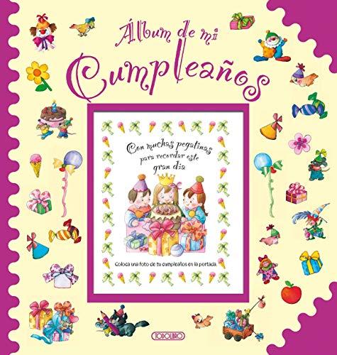 Álbum de mi cumpleaños. Con muchas pegatinas para recordar este gran día.: ...