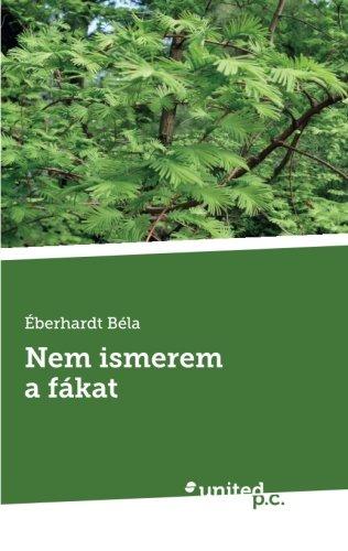 9788490392782: Nem Ismerem a Fákat (Hungarian Edition)