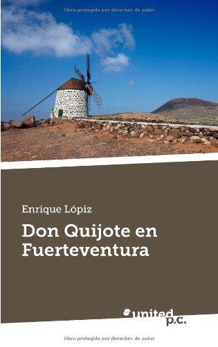 9788490393031: Don Quijote en Fuerteventura (Spanish Edition)