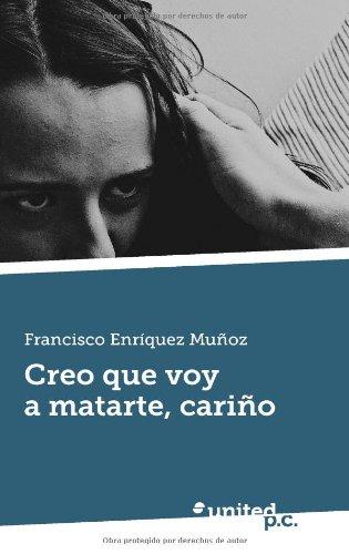 9788490394922: Creo Que Voy a Matarte, Cariño (Spanish Edition)