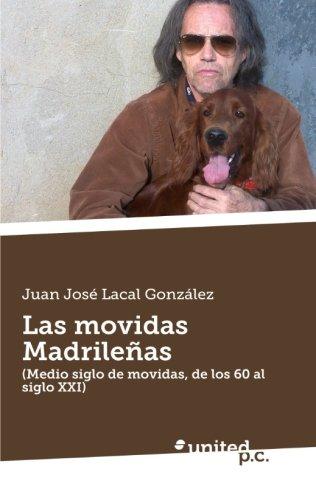 9788490397381: Las movidas Madrileñas: (Medio Siglo de Movidas, de los 60 al Siglo XXI) (Spanish Edition)
