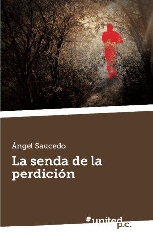 La Senda de La Perdicion: Angel Saucedo