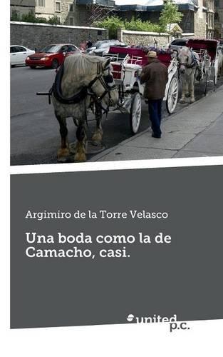9788490397954: Una Boda Como La de Camacho, Casi. (Spanish Edition)