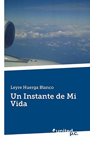 9788490398272: Un Instante de Mi Vida (Spanish Edition)