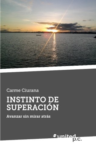 9788490398388: Instinto de Superación: Avanzar sin mirar atrás (Spanish Edition)