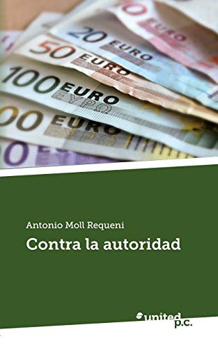 Contra la autoridad (Spanish Edition): Antonio Moll Requeni