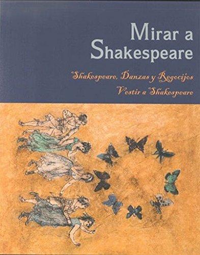Mirar a Shakespeare : Shakespeare, danzas y: M CULTURA