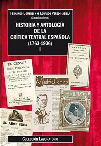 Historia y antologia de la critica teatral espaÑola (1763-19: Domenech F