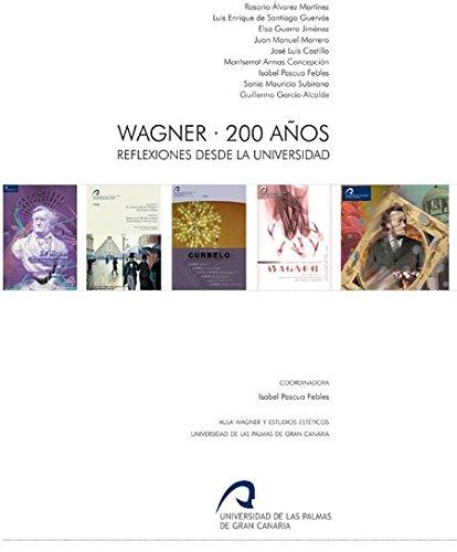 9788490420591: Wagner · 200 años: Reflexiones desde la universidad