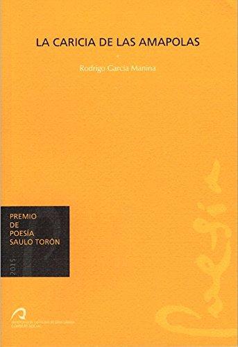 9788490422458: Premio de Poesía Saulo Torón 2015: La caricia de las amapolas (Verbovivo)