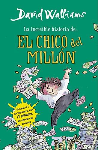 9788490430347: La increíble historia de... El chico del millón (Colección David Walliams)