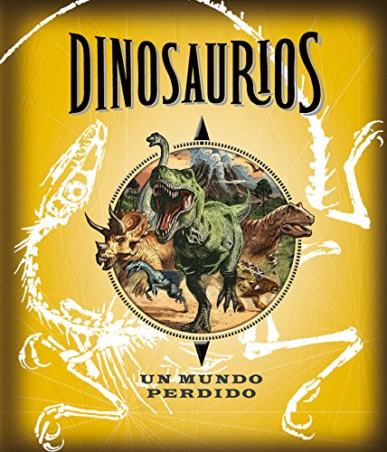 9788490430538: Dinosaurios. Un Mundo Perdido (LIBROS ILUSTRADOS)