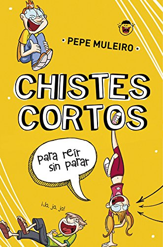 9788490431504: Chistes cortos para reír sin parar / Short jokes to laugh without stopping (Spanish Edition)