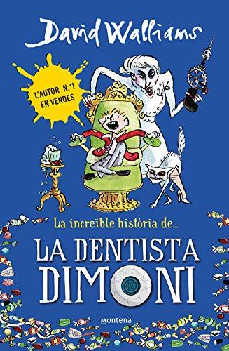 9788490431917: La increïble història de... La dentista dimoni (Col·lecció David Walliams)